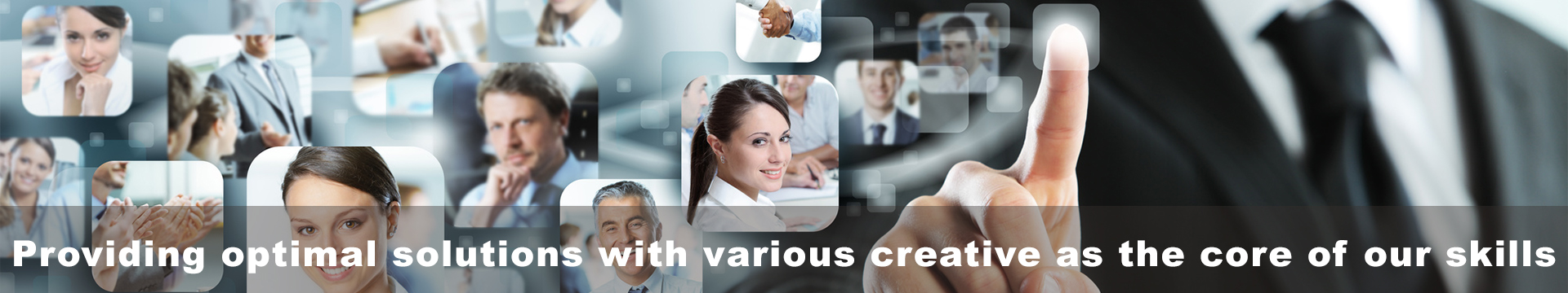 Providing optimal solutions with various creative at the core of our skills.